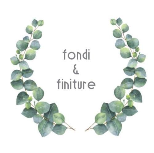 FONDI E FINITURE